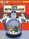 SOS Meteorologie / Die Abenteuer von Philip & Francis Bd.3