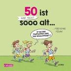 50 ist gar nicht sooo alt ... für eine Frau
