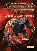Verrat auf dem Feuerstern / Sternenritter Bd.4