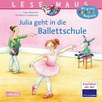 Julia geht in die Ballettschule / Lesemaus Bd.139