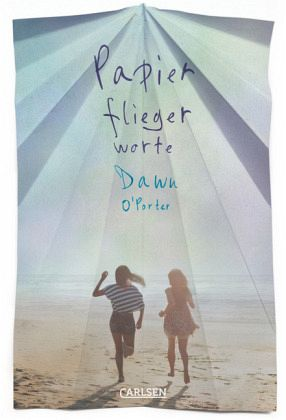 Papierfliegerworte Bd.1 - O'Porter, Dawn