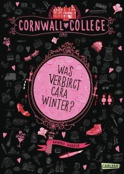 Was verbirgt Cara Winter? / Cornwall College Bd.1 - Harper, Annika