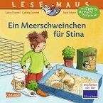 Ein Meerschweinchen für Stina / Lesemaus Bd.75