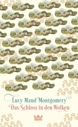 Das Schloss in den Wolken - Montgomery, Lucy Maud