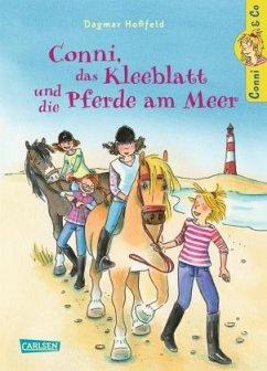 Conni, das Kleeblatt und die Pferde am Meer / Conni & Co Bd.11 - Hoßfeld, Dagmar