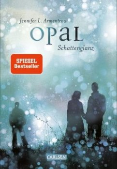 Opal. Schattenglanz / Obsidian Bd.3 - Armentrout, Jennifer L.