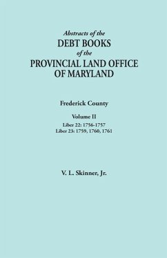 Abstracts of the Debt Books of the Provincial Land Office of Maryland. Frederick County, Volume II