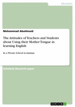 The Attitudes of Teachers and Students about Using their Mother Tongue in learning English
