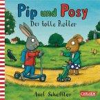 Der tolle Roller / Pip und Posy Bd.1