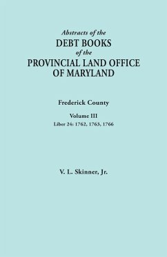 Abstracts of the Debt Books of the Provincial Land Office of Maryland. Frederick County, Volume III