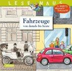 Fahrzeuge von damals bis heute / Lesemaus Bd.155