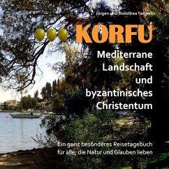 KORFU - Mediterrane Landschaft und byzantinisches Christentum