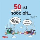 50 ist gar nicht sooo alt ... für einen Mann