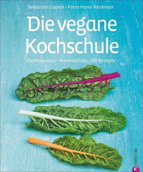 Kochschule buch  Die vegane Kochschule von Sebastian Copien - Buch - buecher.de