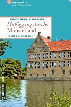 Müßiggang durchs Münsterland - Naunin, Swantje; Naunin, Ulrike
