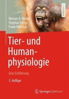 Tier- und Humanphysiologie - Müller, Werner A.; Frings, Stephan; Möhrlen, Frank