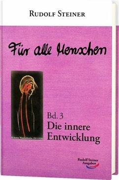 Für alle Menschen, Band 3: Die innere Entwicklung - Steiner, Rudolf
