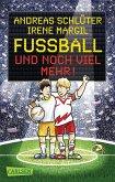 Fußball und noch viel mehr! / Fußball und ... Bd.2