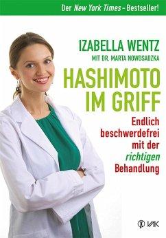 Hashimoto im Griff - Wentz, Izabella; Nowosadzka, Marta