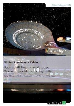 Raumschiff Enterprise Voyager. Wie wird der Mensch dargestellt?