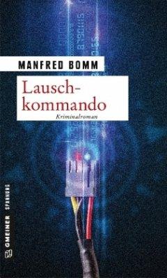 Lauschkommando / August Häberle Bd.15 - Bomm, Manfred