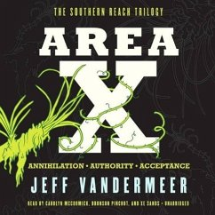 Area X: The Southern Reach Trilogy Annihilation, Authority, Acceptance - Vandermeer, Jeff