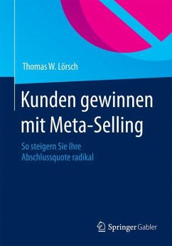 Kunden gewinnen mit Meta-Selling - Lörsch, Thomas W.
