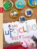 Das Upcycling-Buch für Kinder (eBook, PDF)