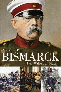 Bismarck (eBook, ePUB) - Pötzl, Norbert F.