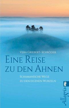 Eine Reise zu den Ahnen (eBook, ePUB) - Griebert-Schröder, Vera