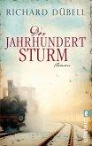 Der Jahrhundertsturm / Jahrhundertsturm Trilogie Bd.1 (eBook, ePUB)