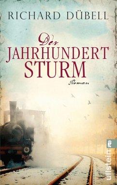 Der Jahrhundertsturm / Jahrhundertsturm Trilogie Bd.1 (eBook, ePUB) - Dübell, Richard