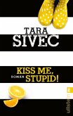Kiss Me, Stupid! / Chocolate Lovers Bd.1 (eBook, ePUB)