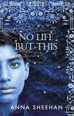 No Life But This (eBook, ePUB)