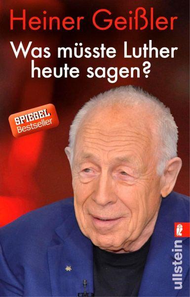 Was müsste Luther heute sagen? (eBook, ePUB) - Geißler, Heiner