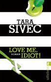 Love Me, Idiot! / Chocolate Lovers Bd.3 (eBook, ePUB)