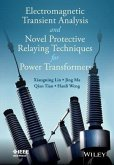 Electromagnetic Transient Analysis and Novel Protective Relaying Techniques for Power Transformers (eBook, PDF)