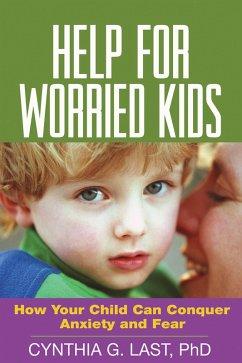 Help for Worried Kids (eBook, ePUB) - Last, Cynthia G.