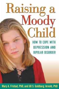 Raising a Moody Child (eBook, ePUB) - Fristad, Mary A.; Arnold, Jill S. Goldberg