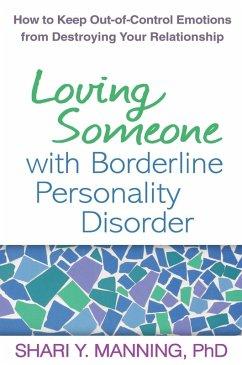 Loving Someone with Borderline Personality Disorder (eBook, ePUB) - Manning, Shari Y.