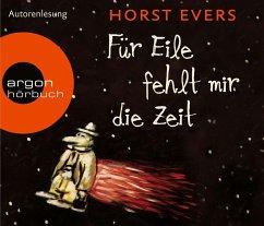 Für Eile fehlt mir die Zeit, 4 Audio-CDs - Evers, Horst