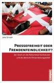 Pressefreiheit oder Fremdenfeindlichkeit? (eBook, PDF)