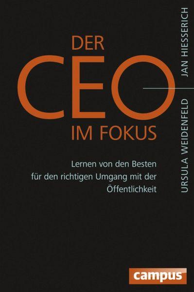 Der CEO im Fokus (eBook, ePUB) - Hiesserich, Jan; Weidenfeld, Ursula