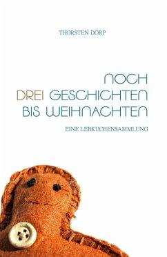 Noch drei Geschichten bis Weihnachten (eBook, ePUB) - Dörp, Thorsten