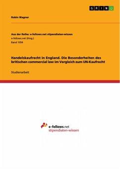 Handelskaufrecht in England. Die Besonderheiten des britischen commercial law im Vergleich zum UN-Kaufrecht (eBook, PDF)