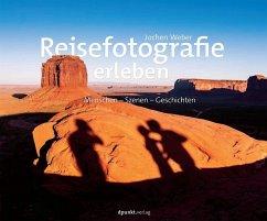Reisefotografie erleben - Weber, Jochen