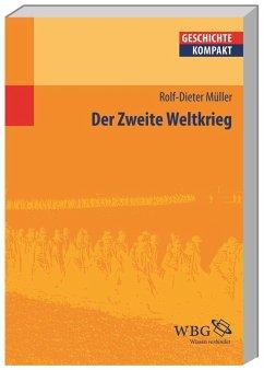 Der Zweite Weltkrieg - Müller, Rolf-Dieter