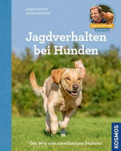 Jagdverhalten bei Hunden - Rütter, Martin; Buisman, Andrea