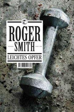 Leichtes Opfer - Smith, Roger