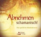 Abnehmen schamanisch!, 1 Audio-CD